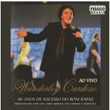 Wanderley Cardoso - 40 Anos De Sucessos Do Bom Rapaz  - Ao Vivo (CD) - Wanderley Cardoso