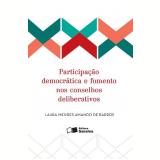 Participação Democrática e Fomento nos Conselhos Deliberativos - Laura Mendes Amando Barros