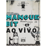 Mundo Livre S.A - Mangue Bit ao Vivo (CD) + (DVD) - Mundo Livre