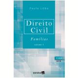 Direito Civil - Famílias (Vol. 5) - Paulo Lôbo