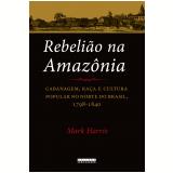 Rebelião na Amazônia - Mark Harris