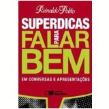 Superdicas para Falar Bem em Conversas e Apresentações - Reinaldo Polito