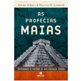 As Profecias Maias - Adrian Gilbert, Maurice M. Cotterell