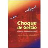 Choque De Gestão - Joaquim Gonçalves de Farias Neto