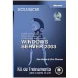 Administração e Manutenção do Ambiente Microsoft Windows Server 2003 - Dan Holme