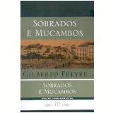 Sobrados e Mucambos Edição Comemorativa 70 Anos - Gilberto Freyre