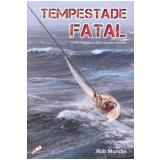 Tempestade Fatal - Rob Mundle