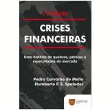 Crises Financeiras - Humberto F. S. Spolador, Pedro Carvalho de Mello