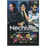 Nechivile Acústico - Ao Vivo (DVD) - Nechivile