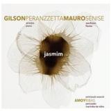 Gilson Peranzzeta E Mauro Senise - Jasmim (CD) - Mauro Senise, Gilson Peranzzeta