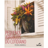 Pequenos Arranjos Do Cotidiano - Helena Lunardelli