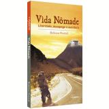 Vida Nômade: Liberdade, Desapego e Aventura - Robison Portioli