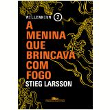 A Menina Que Brincava Com Fogo(Vol. 2) - Stieg Larsson