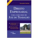 Direito Empresarial Para Conc Juiz Trab - Alessandro Sanchez