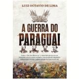 A Guerra Do Paraguai - Luiz Octavio De Lima