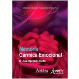 Memória Cármica Emocional: O DNA Espiritual Oculto (Ebook) - Simone Mazzali Tucunduva Coelho