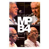 MPB 4 - O Sonho, A Vida, A Roda Viva - 50 Anos ao Vivo (DVD) - MPB 4