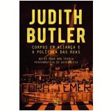 Corpos Em Aliança e a Política das Ruas - Judith Butler