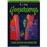 Goosebumps (Vol. 3): Como Matar um Monstro - R. L. Stine