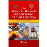 Manual Básico de Socorro de Emergência - Célio Ribeiro Júnior, Simone Pereira da Silva, Lúcia Teresa Côrtes da Silveira ...