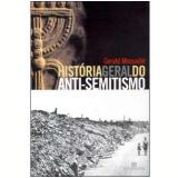 História Geral do Anti-Semitismo - Gérald Messadié