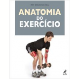 Anatomia do Exercício - Pat Manocchia