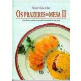 Os Prazeres da Mesa II - Saul Galvão