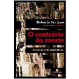 O Contrário da Morte - Roberto Saviano