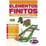Elementos Finitos a Base da Tecnologia Cae (capa Branca) - Avelino Alves Filho