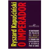 O Imperador - Ryszard Kapuscinski