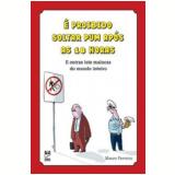 É Proibido Soltar Pum Após as 18 Horas - Mauro Ferreira