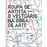 Roupa de Artista - Cacilda Teixeira da Costa