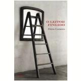 O Leitor Fingido - Flávio Carneiro