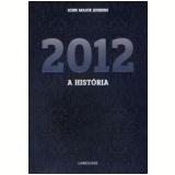 2012 - A história
