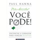 Não Desista!  - Paul Hanna