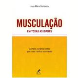 Musculação em Todas as Idades - José Maria Santarem