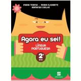 Agora Eu Sei! - Língua Portuguesa - 2º Ano - Ensino Fundamental I - T. Marsico, E. Antunes, A. Coelho