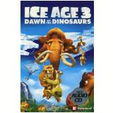 Ice Age 3 - Dawn Of The Dinosaurs - Moderna - Didáticos
