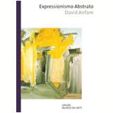 Expressionismo Abstrato - David Anfam