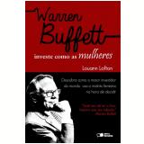 Warren Buffett Investe Como as Mulheres - Louann Lofton