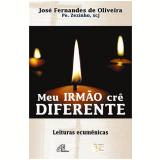 Meu Irmão Crê Diferente - José Fernandes de Oliveira
