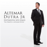 Altemar Dutra Jr - Sentimental Nós Somos (CD) - Altemar Dutra Jr