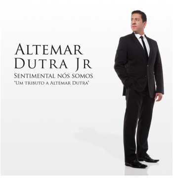Altemar Dutra Jr - Sentimental Nós Somos (CD)