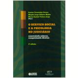 O Serviço Social E A Psicologia No Judiciário - Maria Rachel Tolosa Jorge, Eunice Teresinha Fávero, Magda Jorge Ribeiro Melão