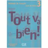 Tout Va Bien! 3 Livre De L´Eleve - Henri Auge