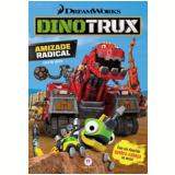 Dinotrux - Amizade Radical - Ciranda Cultural