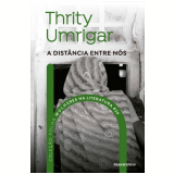 Thrity Umrigar - A Distância Entre Nós (Vol. 24) - Thrity Umrigar