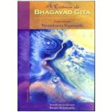 A Essência de Bhagavad Gita -  Swami Kriyananda
