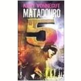 Matadouro 5 - Kurt Vonnegut