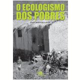 O Ecologismo dos Pobres - Joan Martínez Alier